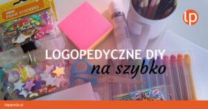 logopeda-w-opałach-Logopedyczne-zajęcia-diy